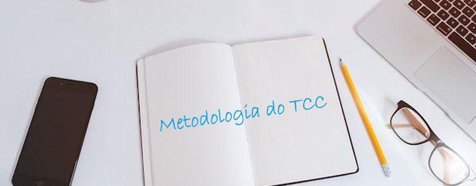 Entenda mais sobre a Metodologia do TCC, veja como fazer e os tipos existentes