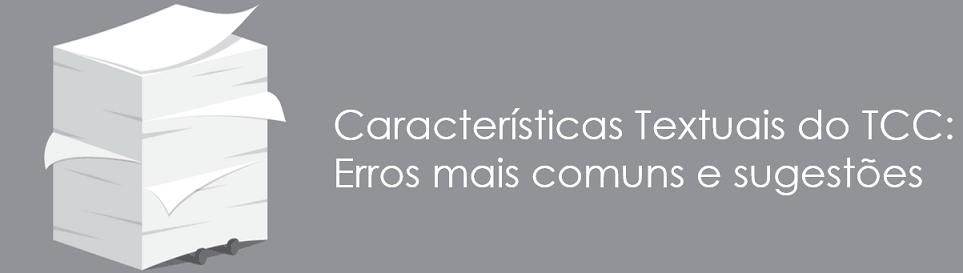 Características Textuais do TCC:  Erros mais comuns e sugestões