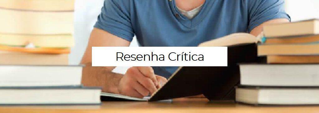 Veja Como Fazer uma Resenha Crítica Incrível