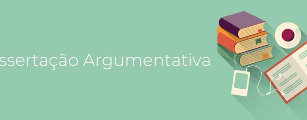Dissertação Argumentativa: estrutura, exemplo e dicas de como fazer